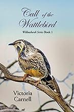 Call of the Wattlebird: Willowbank Series Book 1 (1)