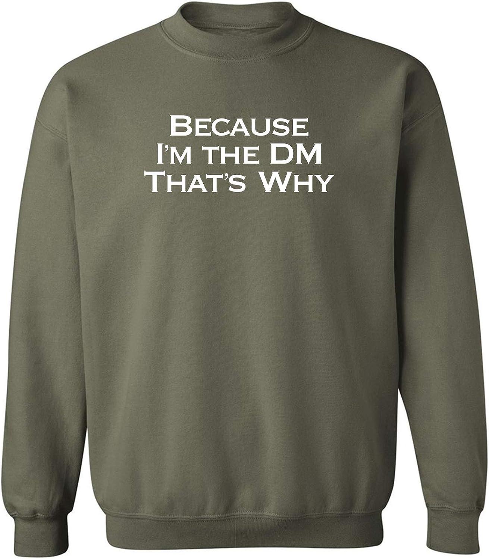 zerogravitee Because I'm The DM That's Why Crewneck Sweatshirt