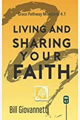 Living and Sharing Your Faith: Grace Pathway Milestone 4.1 Kindle Edition