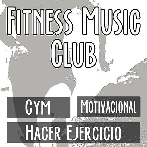 Fitness Music Club La Mejor Musica Motivacional Para