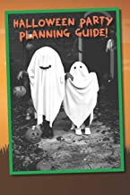 Halloween Party Planning Guide!: The ultimate party planning guide! 6x9