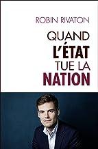 Quand l'Etat tue la Nation (Hors collection)