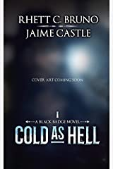 Cold as Hell (Black Badge Series Book 1) Kindle Edition