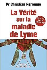 La Vérité sur la maladie de Lyme: Infections cachées, vies brisées, vers une nouvelle médecine (OJ.MEDECINE) Format Kindle