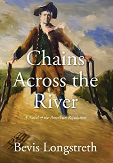 Chains Across the River - A Novel of the American Revolution