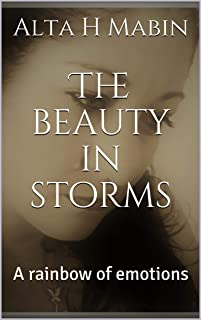The beauty in storms: A rainbow of emotions (English Edition)