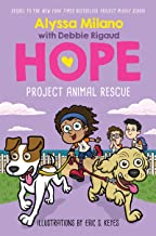 Project Animal Rescue (Alyssa Milano's Hope #2)
