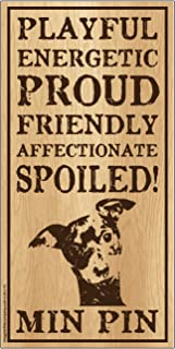 "Imagine This Min Pin""Spoiled!"" Wood Sign"