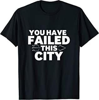 You Have Failed This City Arrowhead Shirt