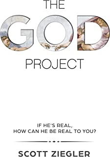 The GOD Project: If he's real, how can he be real to you?