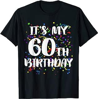 Its My 60th Birthday Shirt Happy Birthday Funny Gift TShirt T-Shirt