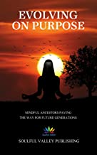 Evolving On Purpose: Mindful Ancestors Paving The Way For Future Generations