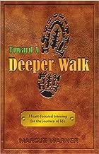 Toward a Deeper Walk