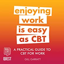 A Practical Guide to CBT for Work: Practical Guide Series