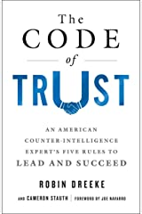 The Code of Trust: An American Counterintelligence Expert's Five Rules to Lead and Succeed Kindle Edition
