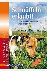 Schnüffeln erlaubt: Schlaue Hundenasen im Einsatz (Haltung und Erziehung) Kindle Ausgabe