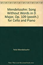 Mendelssohn: Song Without Words in D Major, Op. 109 (posth.) for Cello and Piano