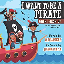I Want To Be A Pirate When I Grow Up