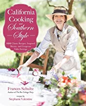 California Cooking and Southern Style: 100 Great Recipes, Inspired Menus, and Gorgeous Table Settings
