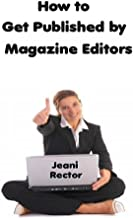 How to Get Published by Magazine Editors: Advice from Jeani Rector