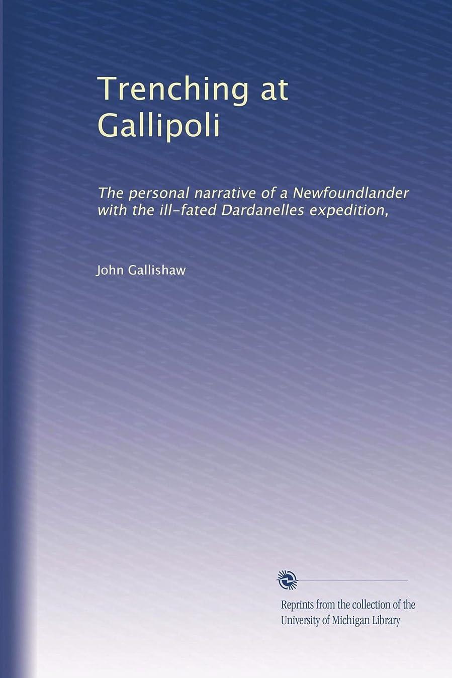 引用アパート計算可能Trenching at Gallipoli: The personal narrative of a Newfoundlander with the ill-fated Dardanelles expedition,