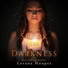 A Spark in Darkness (Christian Speculative Fiction): Are You Listening, Book 2