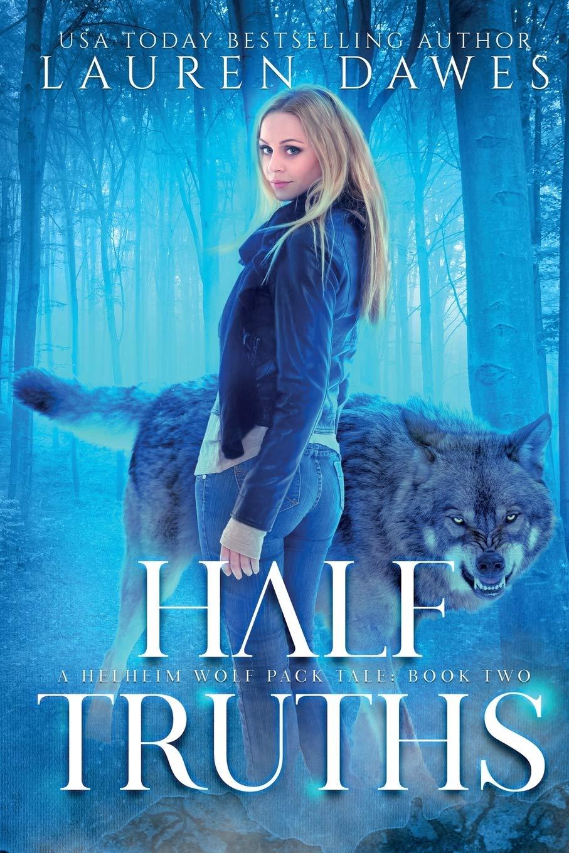 Half Truths: A Helheim Wolf Pack Tale (Half Blood Series)