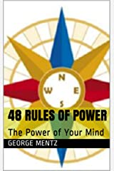 48 Rules of Power: The Power of Your Mind Kindle Edition