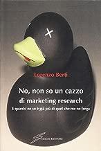 No, non so un cazzo di marketing research. E quanto ne so è già più di quel che me ne frega