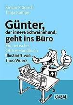 Günter, der innere Schweinehund, geht ins Büro: Ein tierisches Office-Handbuch (German Edition)