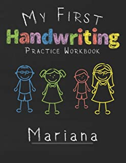 My first Handwriting Practice Workbook Mariana: 8.5x11 Composition Writing Paper Notebook for kids in kindergarten primary...