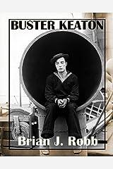 Buster Keaton (Silent Clowns Book 3) (English Edition) eBook Kindle