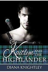 Kaitlyn and the Highlander Kindle Edition