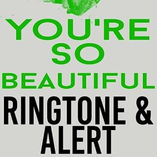 You're So Beautiful Ringtone