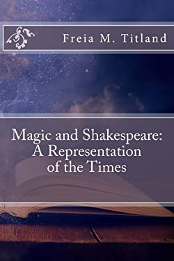 Magic and Shakespeare: A Representation of the Times