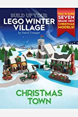 Build Up Your LEGO Winter Village: Christmas Town Paperback