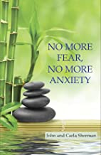 No More Fear, No More Anxiety (English Edition)