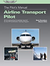 The Pilot's Manual: Airline Transport Pilot: All the aeronautical knowledge required for the ATP Certification Training Program (The Pilot's Manual Series)