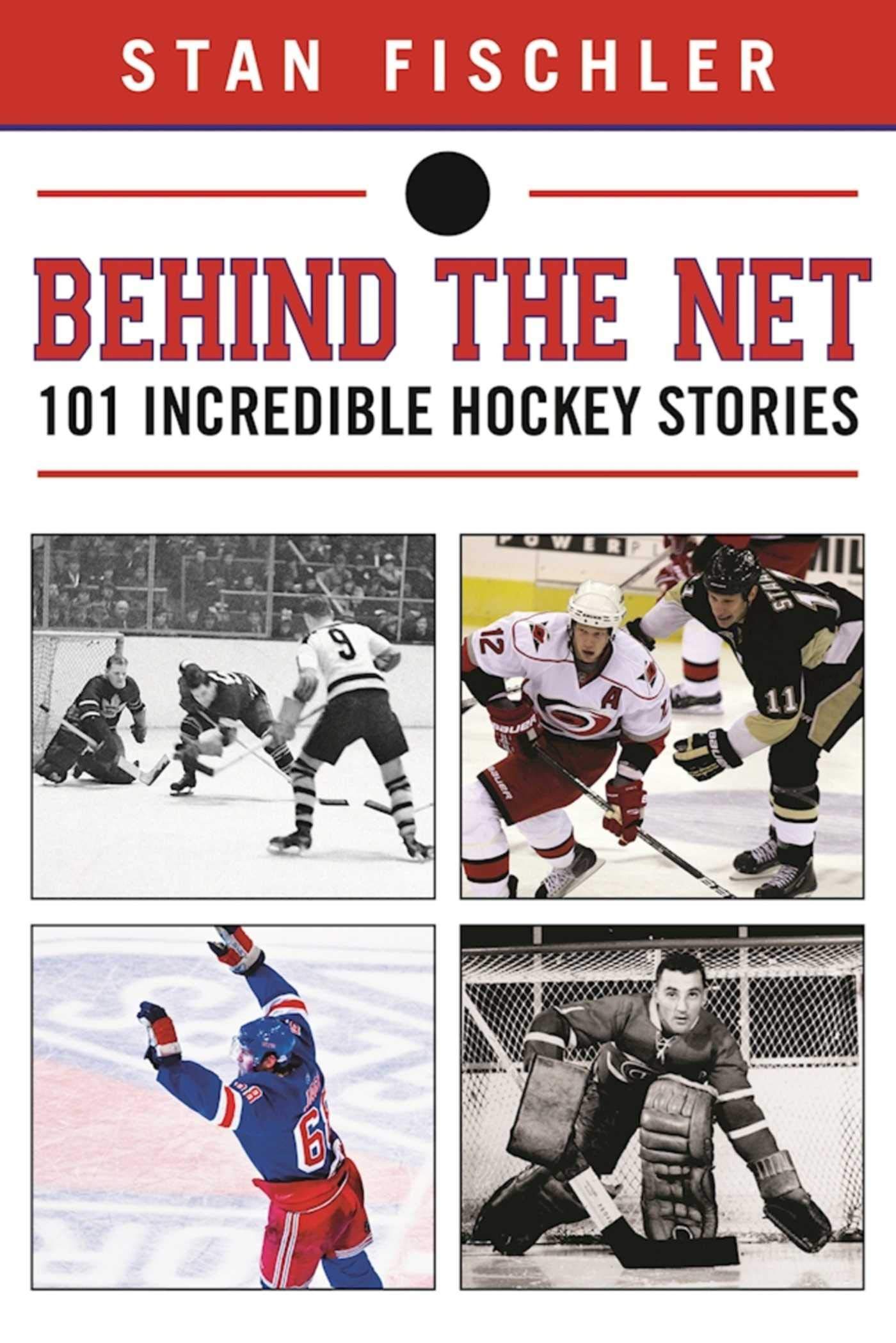 Behind the Net: 106 Incredible Hockey Stories (English Edition)