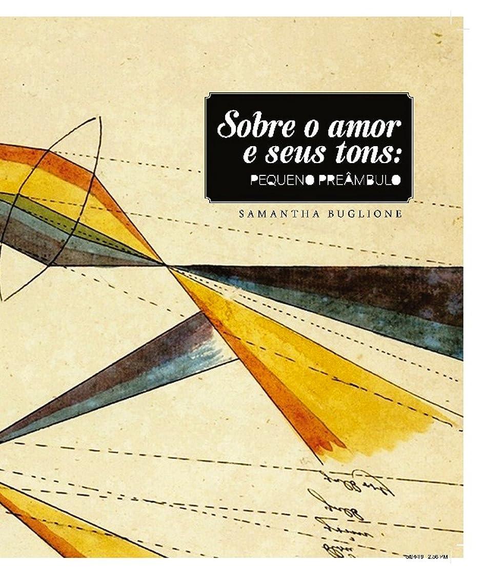 闘争寄付するによるとSobre o amor e seus tons: pequeno preambulo (Portuguese Edition)