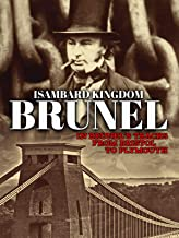 Isambard Kingdom Brunel: In Brunel's Tracks from Bristol to Plymouth