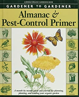 Gardener to Gardener Almanac & Pest-Control Primer: A Month-By-Month Guide and Journal for Planning, Planting, and Tending Your Organic Garden