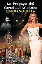 La Prepago Del Cartel del Atlántico Barranquilla (Spanish Edition)