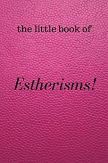 the Little Book of Estherisms: Perfect Blank Notebook for any Esther's words of wisdom.