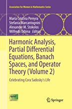 Harmonic Analysis, Partial Differential Equations, Banach Spaces, and Operator Theory (Volume 2): Celebrating Cora Sadosky's Life