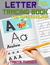Letter Tracing Book for Preschoolers (Things on the Go): Alphabet Handwriting Practice Workbook For Kids Ages 3 - 5 (Tracing Letters and Numbers Workbook)