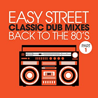 Easy Street Classic Dub Mixes - Back to the 80s - Part 1