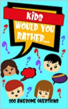 Kids Would You Rather: Game Book Gift Idea For Children Age 6-12. Perfect Road Trip Activities Book. 200 Fun Questions For Classroom Icebreakers.