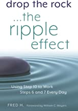 Drop the Rock–The Ripple Effect: Using Step 10 to Work Steps 6 and 7 Every Day (1) PDF