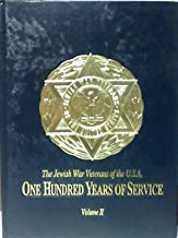 The Jewish War Veterans of the U.S.A: One Hundred Years of Service (Volume 2)